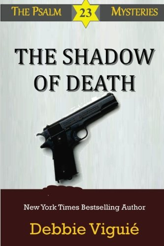 The Shadow of Death (Psalm 23 Mysteries) (Volume 9) PDF