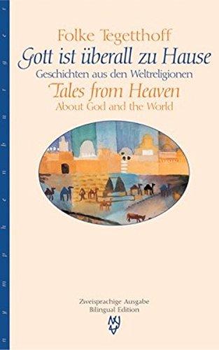 Gott ist überall zu Hause / Tales from Heaven. Geschichten aus den Weltreligionen / About God and the World