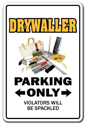 drywaller-sign-parking-drywall-wallboard-taping-tools