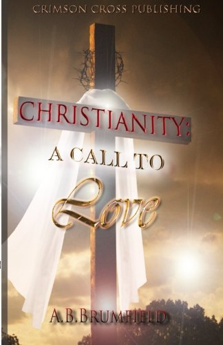 Christianity: A Call To Love PDF