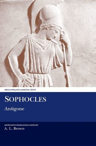 Sophocles: Antigone (Aris and Phillips Classical Texts)