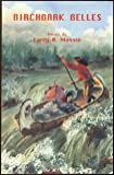 Birchbark Belles, Larry B. Massie, 0962640875
