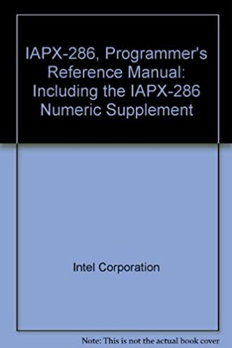 iapx 286 programmer s reference manual including the iapx 286 rh amazon com intel 8086 programmer's reference manual intel 80387 programmer's reference manual