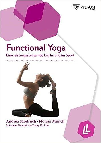 Functional Yoga: Eine leistungssteigernde Ergänzung im Sport ...