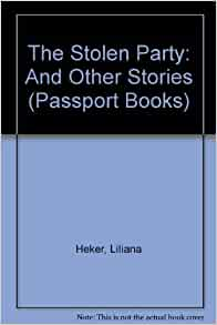 a summary of the stolen party by lilian heker Eight days: a story of haiti esperanza rising  the stolen party by liliana heker  © 2014-2018 commonlit ™.
