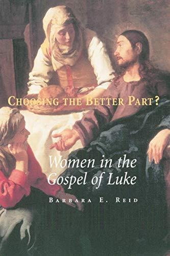 Choosing The Better Part?: Women in the Gospel of Luke (Message of the Fathers of the Church)