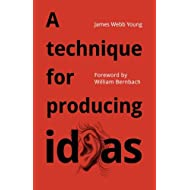 A technique for producing ideas: A simple five step formula for producing ideas