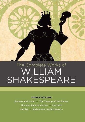 The Complete Works of William Shakespeare: Works include: Romeo and Juliet; The Taming of the Shrew; The Merchant of Venice; Macbeth; Hamlet; A Midsummer Night's Dream (Chartwell Classics)