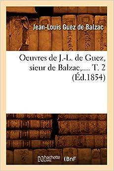 GUEZ DE BALZAC J L - Oeuvres De J.-l. De Guez, Sieur De Balzac. Tome 2 (éd.1854)