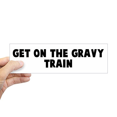 (CafePress Get On The Gravy Train Bumper Sticker 10