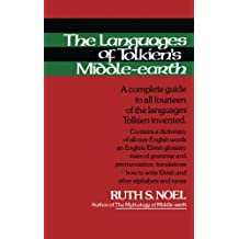 The Languages of Tolkien's Middle-Earth: A Complete Guide to All Fourteen of the Languages Tolkien Invented