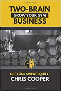 Two brain business grow your gym volume chris cooper