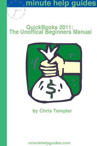 Office Accounting Quickbooks (QuickBooks 2011: The Unofficial Beginner's Guide)