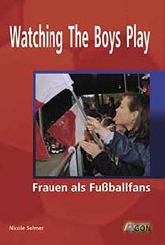 Watching the Boys Play - Frauen als Fußballfans
