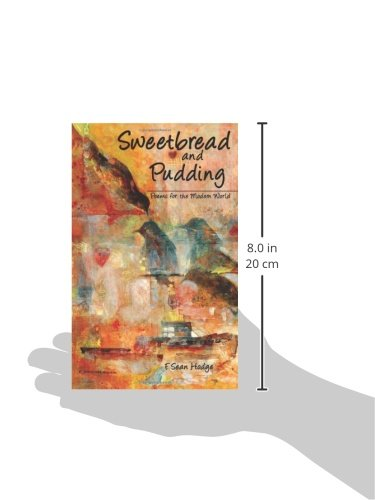 Sweetbread and Pudding: Poems for the Modern World