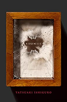 Biogenesis by [Ishiguro, Tatsuaki]