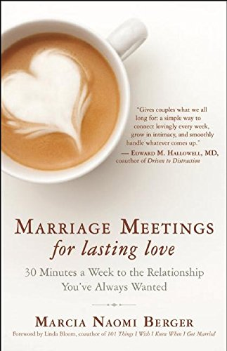 Marriage Meetings for Lasting Love: 30 Minutes a Week to the Relationship You've Always Wanted (Married 1 Year And Want A Divorce)