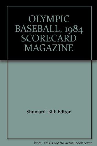 Baseball 1984 Olympics (OLYMPIC BASEBALL, 1984 SCORECARD MAGAZINE)