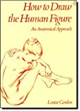 How to Draw the Human Figure, Louise Gordon, 0140464778