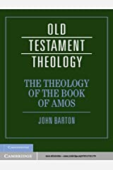 The Theology of the Book of Amos (Old Testament Theology) Kindle Edition