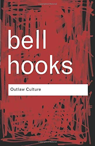 Outlaw Culture: Resisting Representations (Routledge...