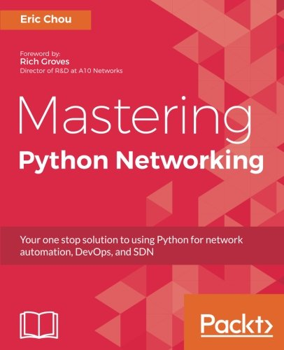 working: Your one stop solution to using Python for network automation, DevOps, and SDN (Mastering Computer)
