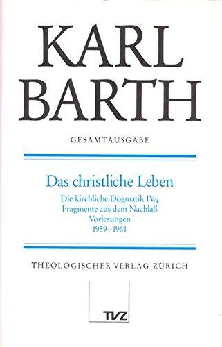 Karl Barth Gesamtausgabe: Band 7: Das Christliche Leben (German Edition) by Tvz - Theologischer Verlag Zurich