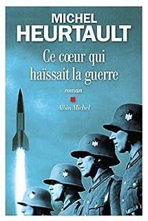 Ce coeur qui haïssait la guerre, Heurtault, Michel