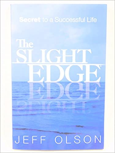 The Slight Edge: Secret To A Successful Life by Jeff Olson