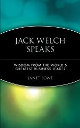 Jack Welch Speaks: Wisdom from the World's Greatest Business Leader
