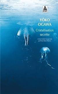 Cristallisation secrète, Ogawa, Yoko