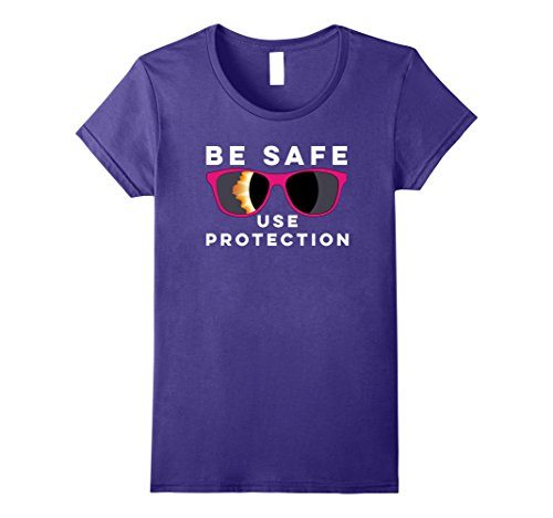 Womens Be Safe Use Protection Solar Eclipse Sunglasses t Shirt XL - Sunglasses Solar Eclipse Safe