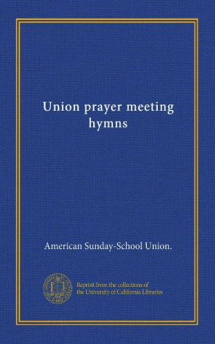 Union prayer meeting hymns - School Sunday Union