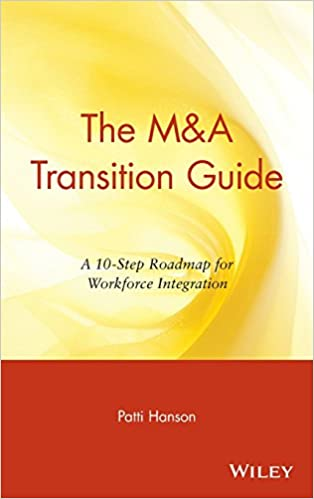 Download The M&A Transition Guide: A 10-Step Roadmap for Workforce Integration PDF, azw (Kindle), ePub