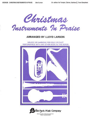 Christmas Instruments in Praise: Bb Instruments (Bb Clarinet, Bb Tenor Saxophone, Bb Trumpet, Others) (Christmas Tenor Trumpet)