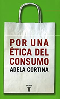 Por una ética del consumo par Adela Cortina