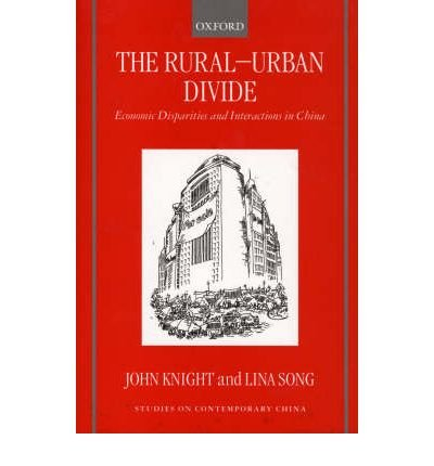 Download [(The Rural-urban Divide: Economic Disparities and Interactions in China )] [Author: John Knight] [Feb-2000] pdf epub