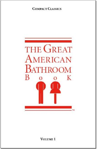 The Great American Bathroom Book, Volume 1 by Scarab Book Limited (Compact Classics)