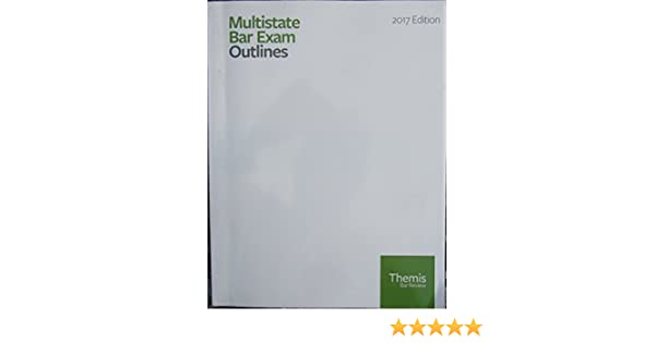 2017 Themis Multistate Bar Exam Outlines: Themis Bar Review