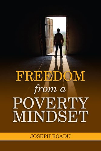 Freedom from a Poverty Mindset: Joseph Boadu: 9781907249013: Amazon