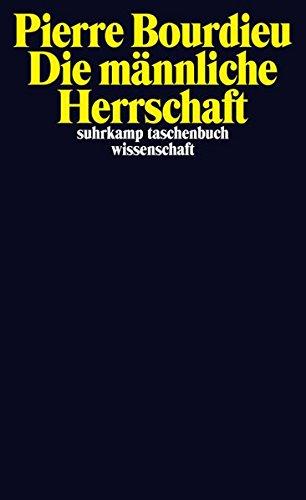 Die männliche Herrschaft (suhrkamp taschenbuch wissenschaft)