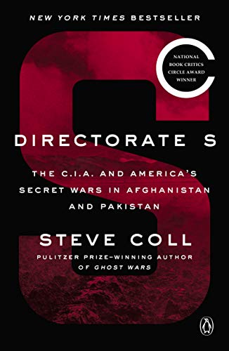 Directorate S: The C.I.A. and America's Secret Wars in Afghanistan and Pakistan (English Edition) por [Coll, Steve]