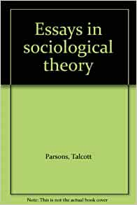 essays in sociological theory Essay about sociological theory 1497 words | 6 pages although the above theory may sound true, there are a number of criticisms that challenge this theory.