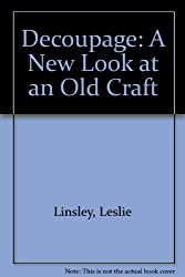 Decoupage: A New Look at an Old Craft