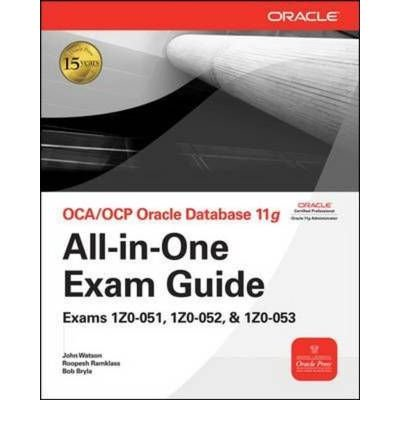 OCA/OCP Oracle Database 11g All-in-one Exam Guide: Exams 1Z0-051, 1Z0-052, 1Z0-053 (Oracle Press) (Mixed media product) - Common