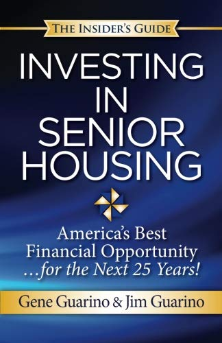 Insider's Guide to Investing in Senior Housing: