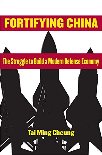Fortifying China: The Struggle to Build a Modern Defense...