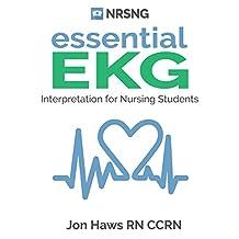 Essential EKG: EKG Interpretation, Rhythms, Arrhythmia, Basic Cardiac Dysrhythmias