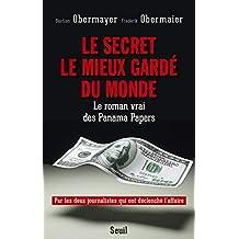 Secret le mieux gardé du monde (Le): Roman vrai des Panama Papers (Le)