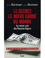 LE SECRET LE MIEUX GARDE DU MONDE. LE ROMAN VRAI DES PANAMA PAPERS